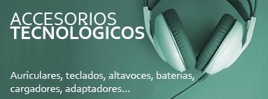 Accesorios tecnológicos - auriculares, teclados, altavoces, baterías, cargadores, adaptadores...